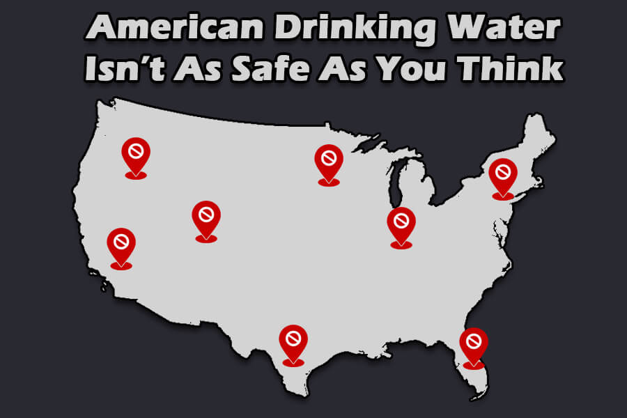 american drinking water unsafe